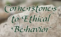 Cornerstones to Ethical Behavior